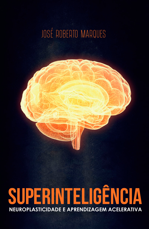 Superinteligência - Neuroplasticidade e Aprendizagem Acelerativa